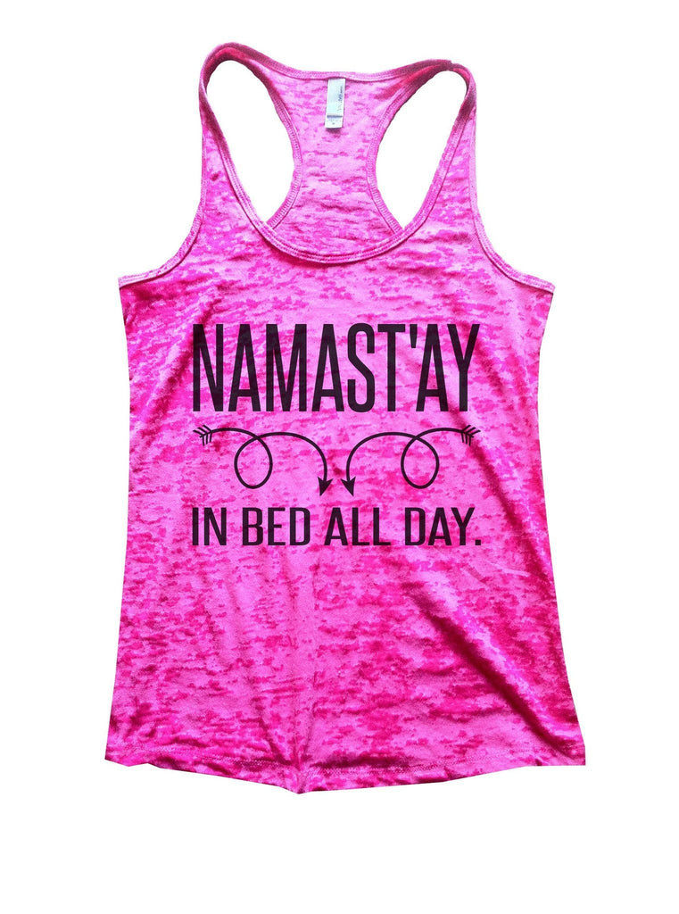 Namastay In Bed All Day Burnout Tank Top By Funny Treadz Funny Shirt Small / Shocking Pink