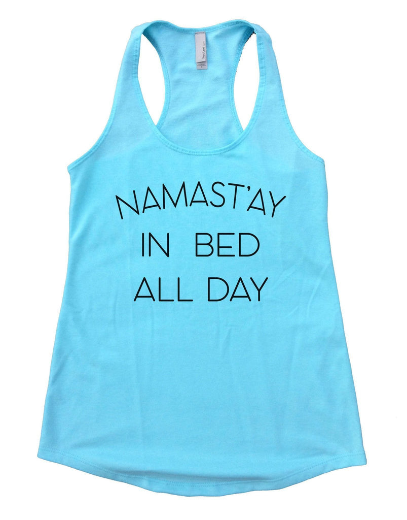 Namast'ay In Bed All Day Womens Workout Tank Top Funny Shirt Small / Cancun Blue