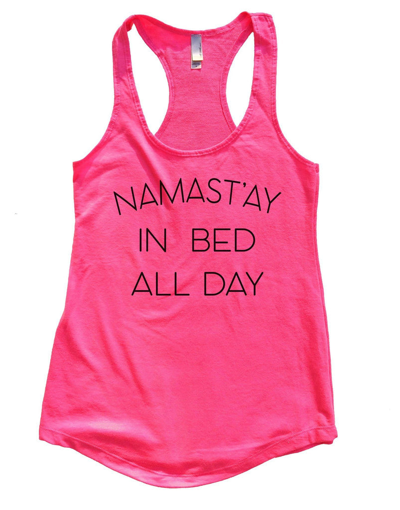 Namast'ay In Bed All Day Womens Workout Tank Top Funny Shirt Small / Hot Pink