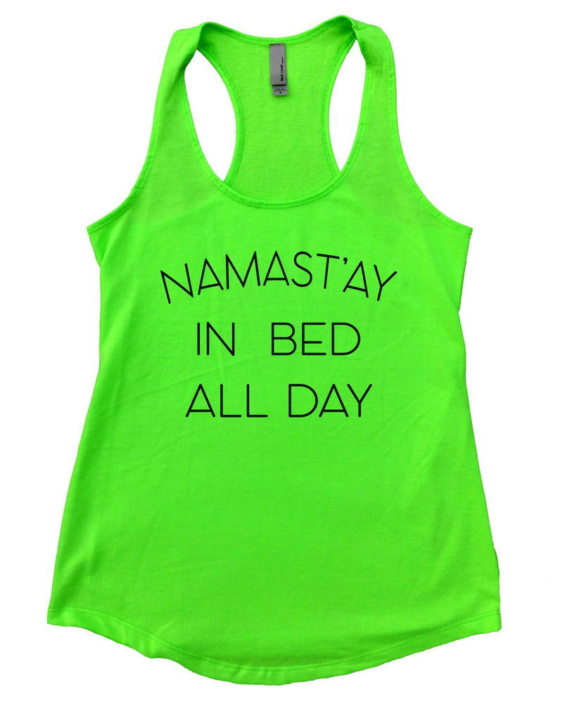 Namast'ay In Bed All Day Womens Workout Tank Top Funny Shirt Small / Neon Green