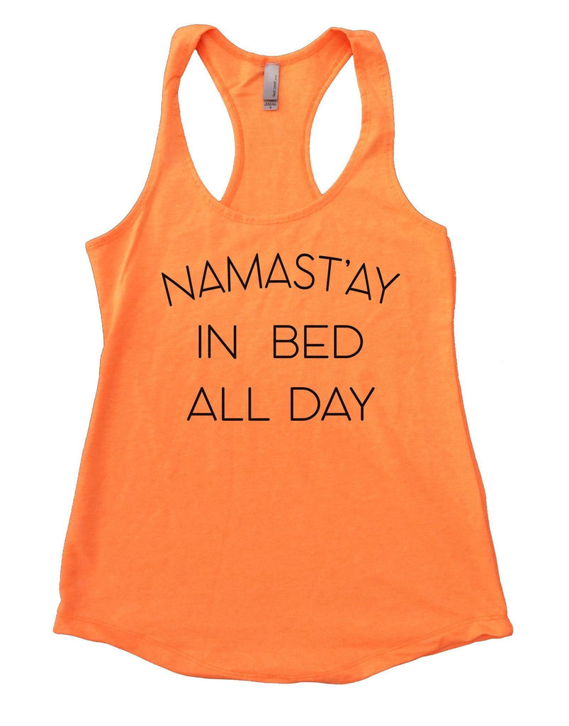Namast'ay In Bed All Day Womens Workout Tank Top Funny Shirt Small / Neon Orange