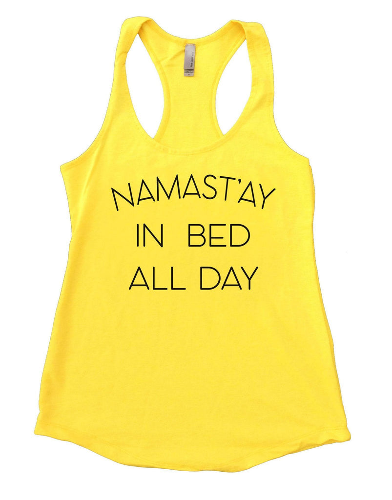 Namast'ay In Bed All Day Womens Workout Tank Top Funny Shirt Small / Yellow
