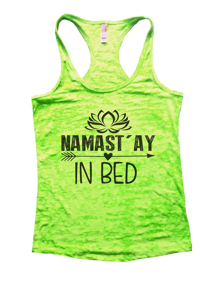 Namastay In Bed Burnout Tank Top By Funny Threadz Funny Shirt Small / Neon Green