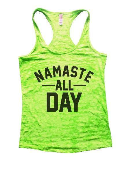 Namaste All Day Burnout Tank Top By Funny Threadz Funny Shirt Small / Neon Green