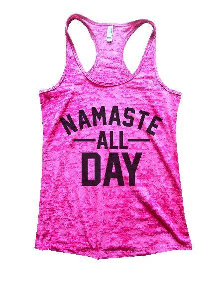 Namaste All Day Burnout Tank Top By Funny Threadz Funny Shirt Small / Shocking Pink