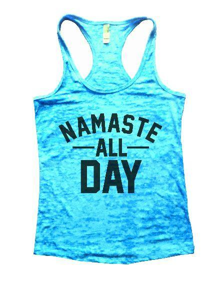 Namaste All Day Burnout Tank Top By Funny Threadz Funny Shirt Small / Tahiti Blue