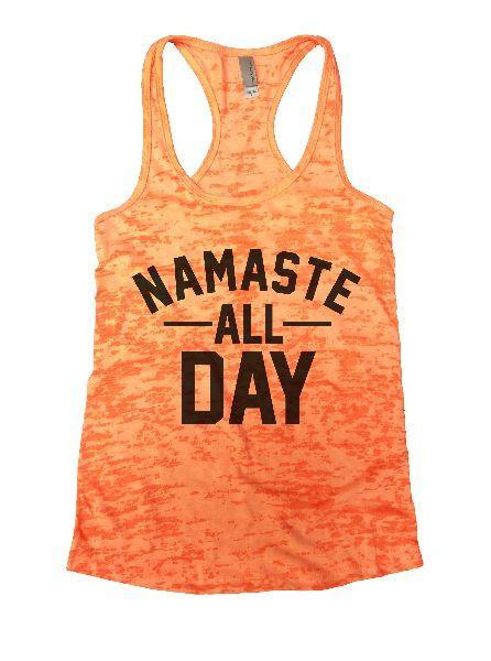 Namaste All Day Burnout Tank Top By Funny Threadz Funny Shirt Small / Neon Orange