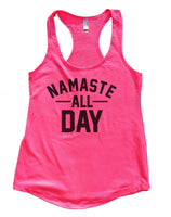 NAMASTE ALL DAY Womens Workout Tank Top Funny Shirt Small / Hot Pink