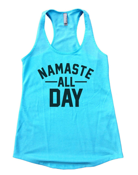NAMASTE ALL DAY Womens Workout Tank Top Funny Shirt Small / Cancun Blue