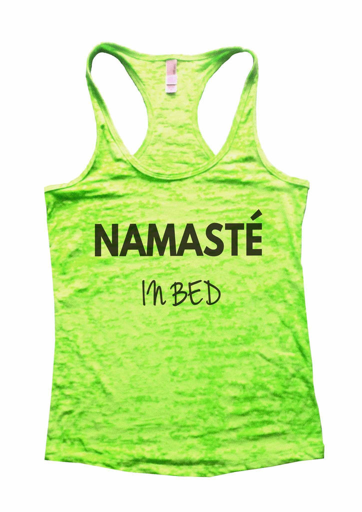 Namaste In Bed Burnout Tank Top By Funny Threadz Funny Shirt Small / Neon Green