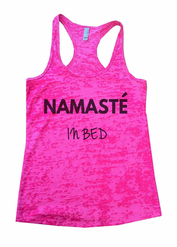 Namaste In Bed Burnout Tank Top By Funny Threadz Funny Shirt Small / Shocking Pink