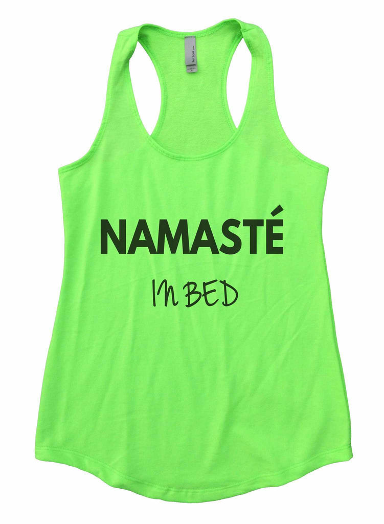 Namaste In Bed Womens Workout Tank Top Funny Shirt Small / Neon Green