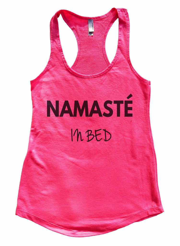 Namaste In Bed Womens Workout Tank Top Funny Shirt Small / Hot Pink