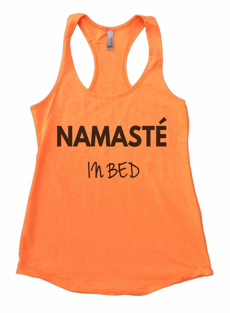Namaste In Bed Womens Workout Tank Top Funny Shirt Small / Neon Orange