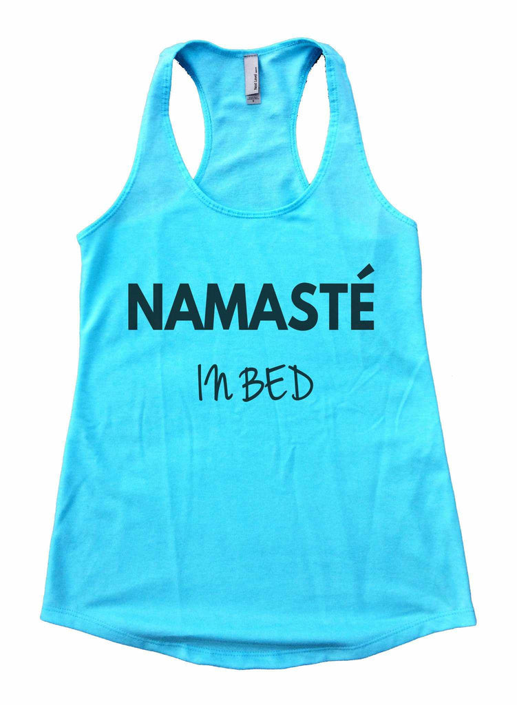 Namaste In Bed Womens Workout Tank Top Funny Shirt Small / Cancun Blue