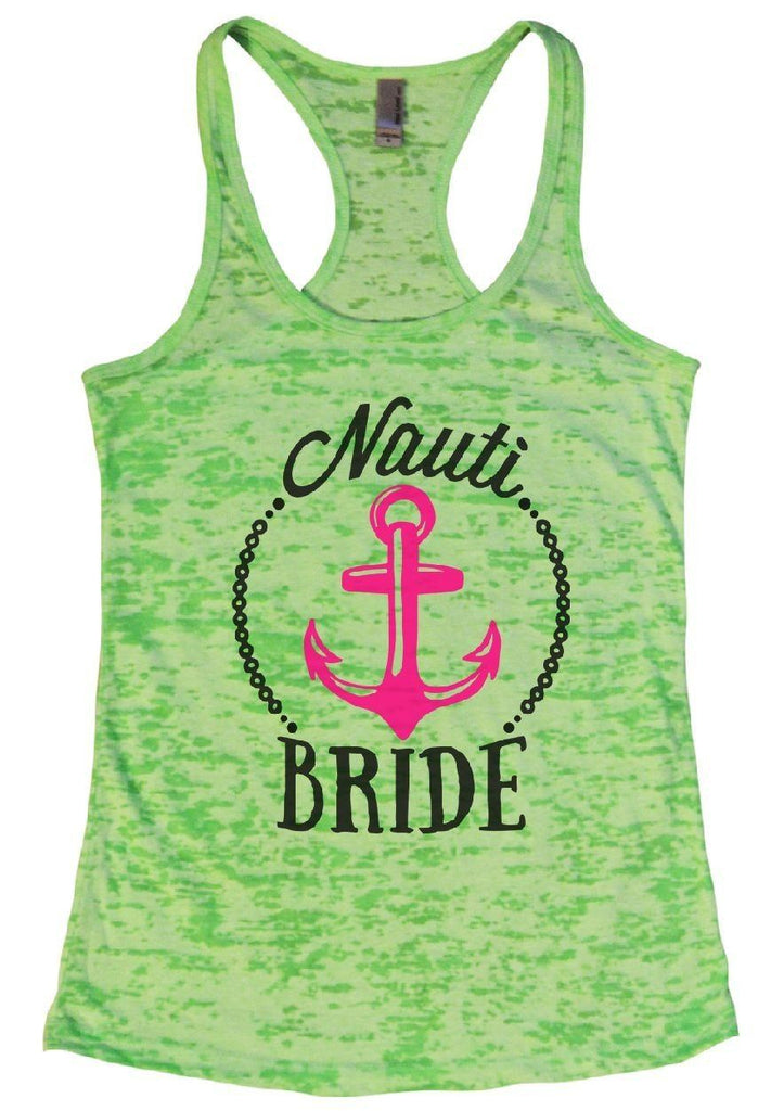 Nauti BRIDE Burnout Tank Top By Funny Threadz Funny Shirt Small / Neon Green