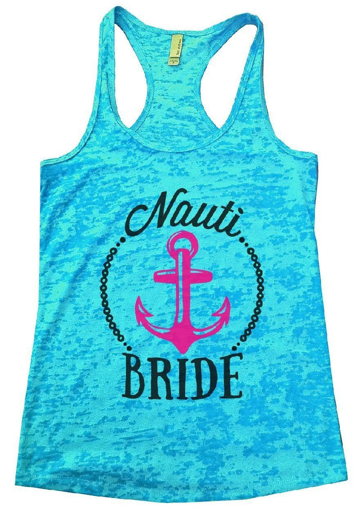 Nauti BRIDE Burnout Tank Top By Funny Threadz Funny Shirt Small / Tahiti Blue