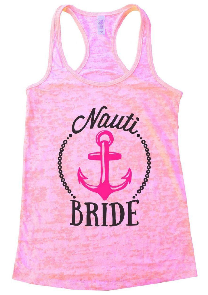 Nauti BRIDE Burnout Tank Top By Funny Threadz Funny Shirt Small / Light Pink
