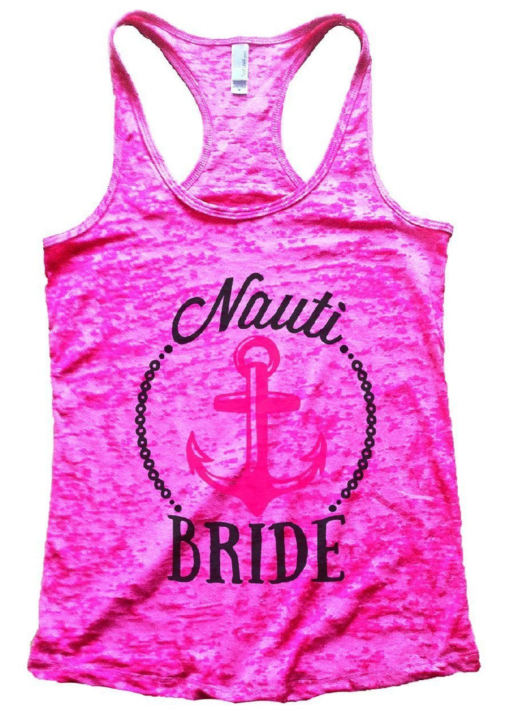 Nauti BRIDE Burnout Tank Top By Funny Threadz Funny Shirt Small / Shocking Pink