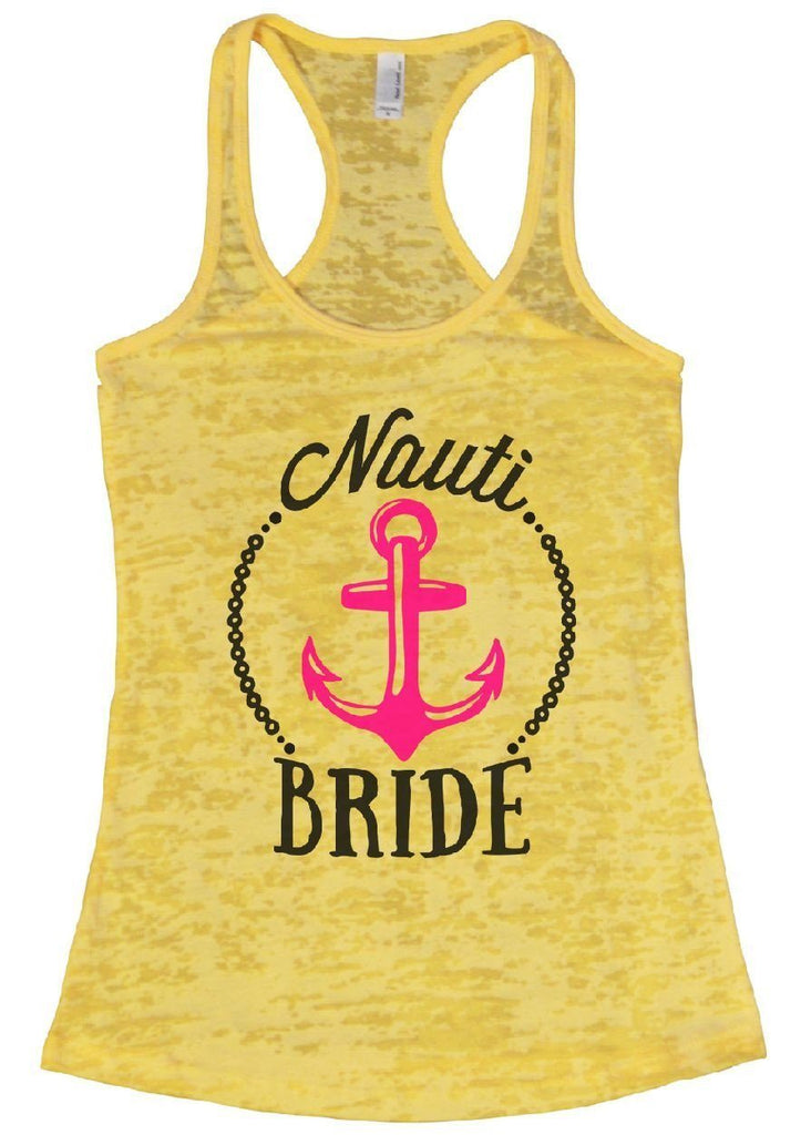 Nauti BRIDE Burnout Tank Top By Funny Threadz Funny Shirt Small / Yellow