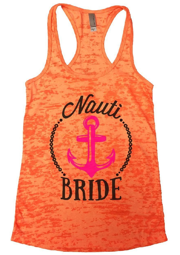Nauti BRIDE Burnout Tank Top By Funny Threadz Funny Shirt Small / Neon Orange