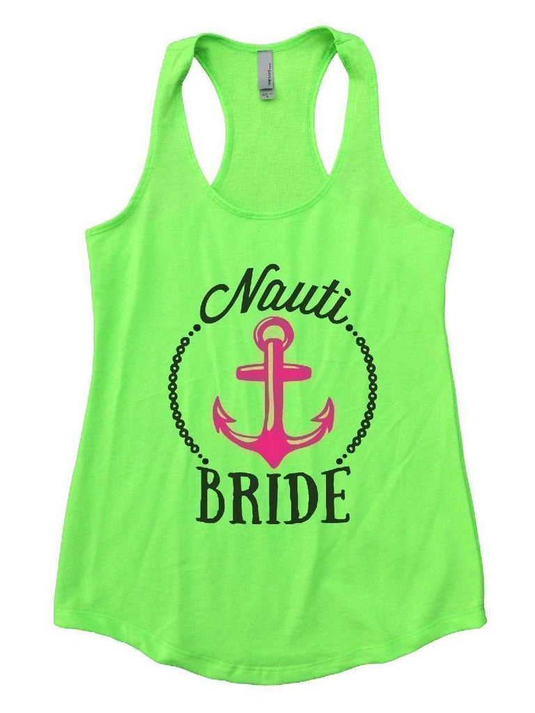 Nauti Bride Womens Workout Tank Top Funny Shirt Small / Neon Green