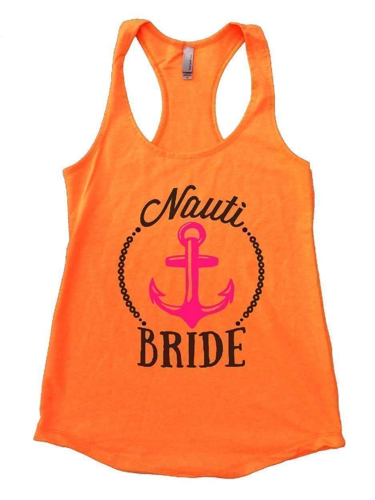 Nauti Bride Womens Workout Tank Top Funny Shirt Small / Neon Orange