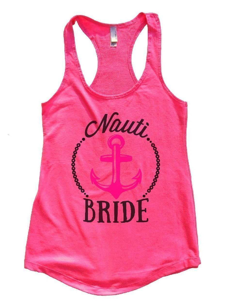Nauti Bride Womens Workout Tank Top Funny Shirt Small / Hot Pink