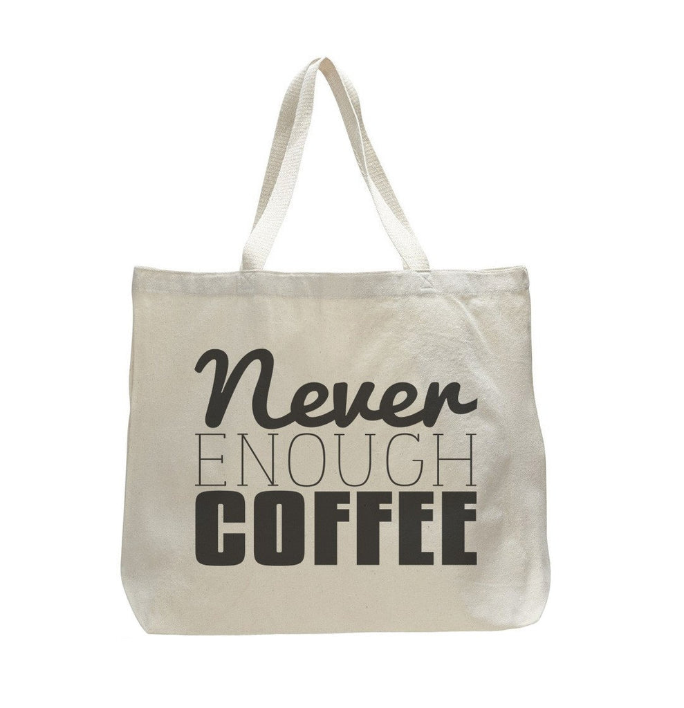 Never Enough Coffee - Trendy Natural Canvas Bag - Funny and Unique - Tote Bag Funny Shirt