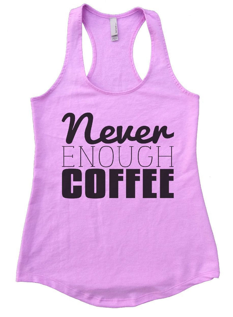 Never ENOUGH COFFEE Womens Workout Tank Top Funny Shirt Small / Lilac