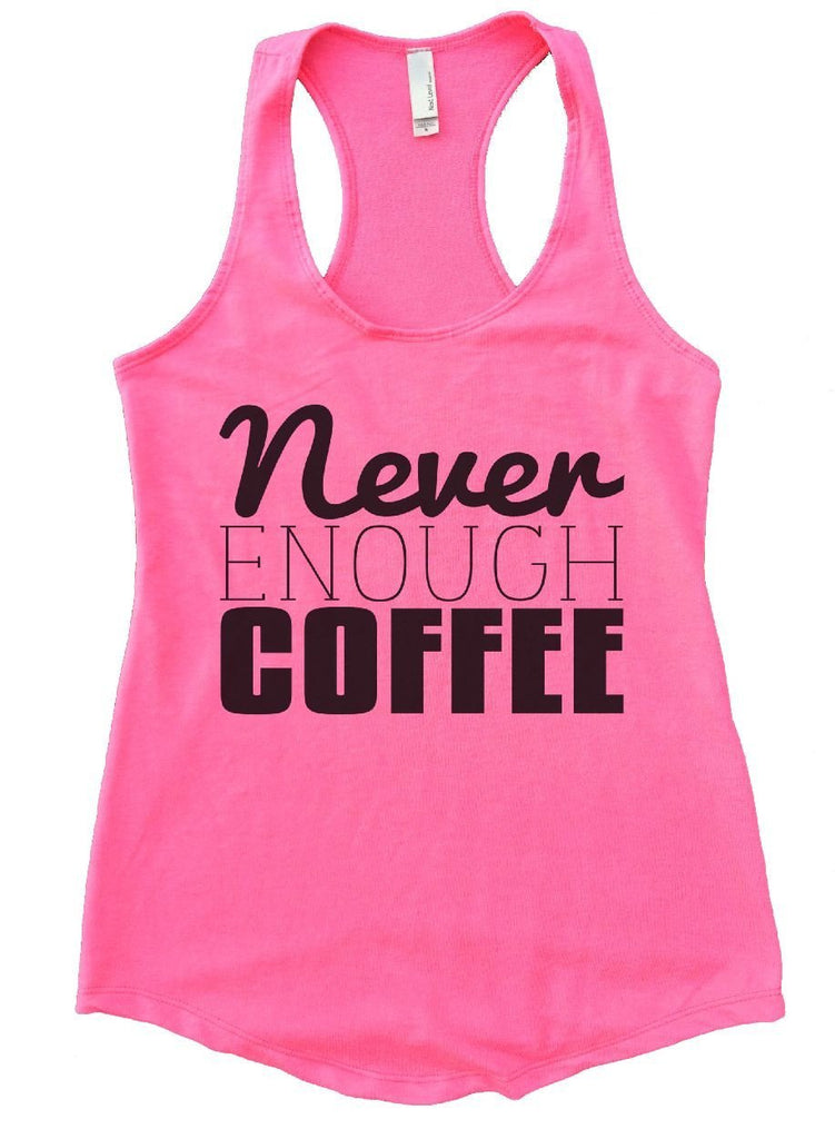 Never ENOUGH COFFEE Womens Workout Tank Top Funny Shirt Small / Heather Pink