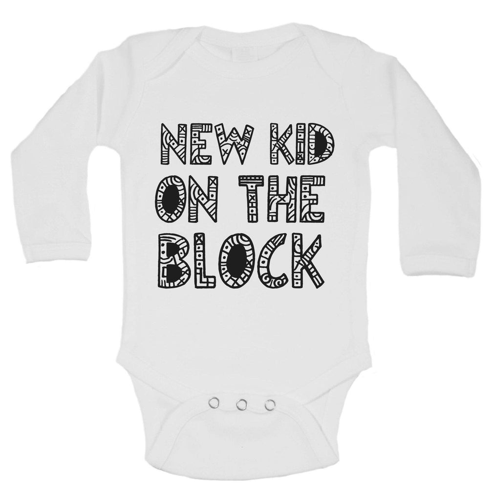 New Kid On The Block Funny Kids Onesie Funny Shirt Long Sleeve 0-3 Months
