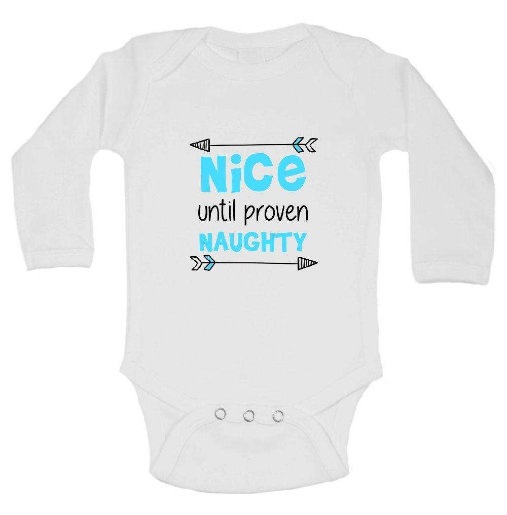 Nice Until Proven Naughty FUNNY KIDS ONESIE Funny Shirt Long Sleeve 0-3 Months