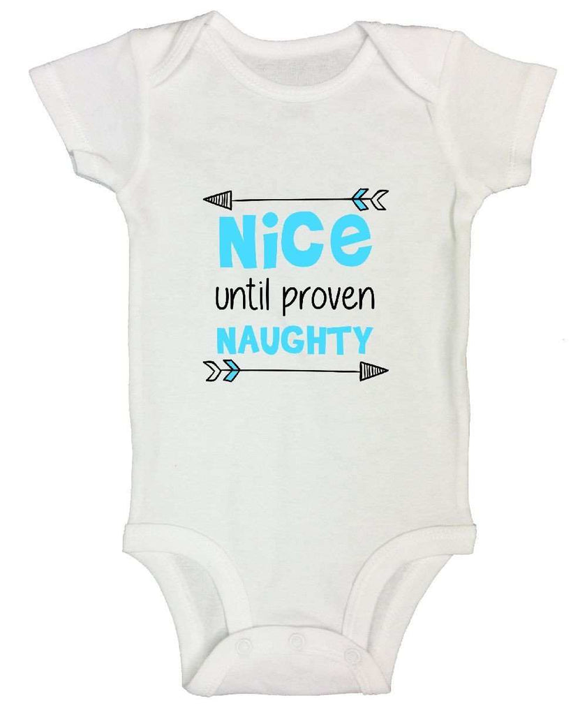 Nice Until Proven Naughty FUNNY KIDS ONESIE Funny Shirt Short Sleeve 0-3 Months