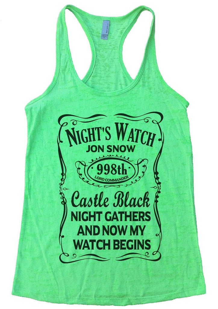 Night's Watch Jon Snow Caste Black Night Gathers And Now My Watch Begins Funny Shirt Small / Neon Green