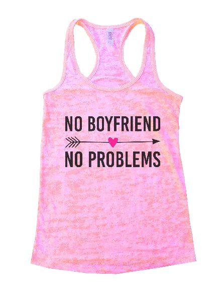 No Boyfriend No Problems Burnout Tank Top By Funny Threadz Funny Shirt Small / Light Pink