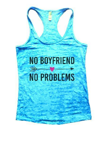 No Boyfriend No Problems Burnout Tank Top By Funny Threadz Funny Shirt Small / Tahiti Blue