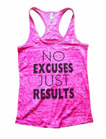 No Excuses Just Results Burnout Tank Top By Funny Threadz Funny Shirt Small / Shocking Pink