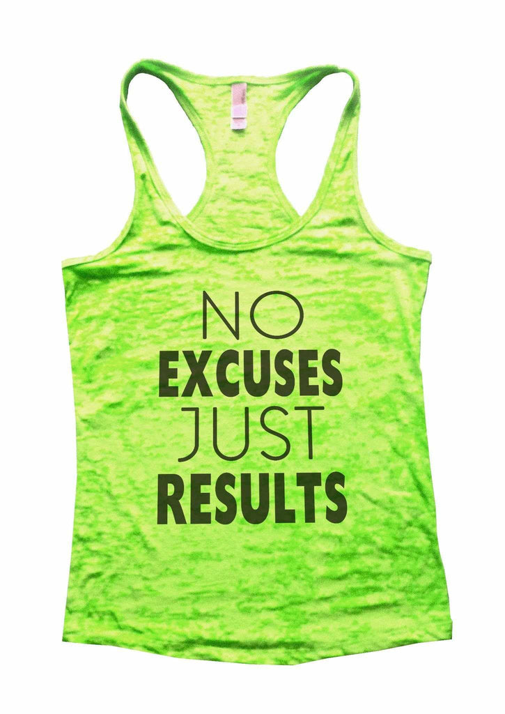 No Excuses Just Results Burnout Tank Top By Funny Threadz Funny Shirt Small / Neon Green