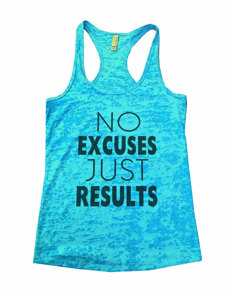 No Excuses Just Results Burnout Tank Top By Funny Threadz Funny Shirt Small / Tahiti Blue