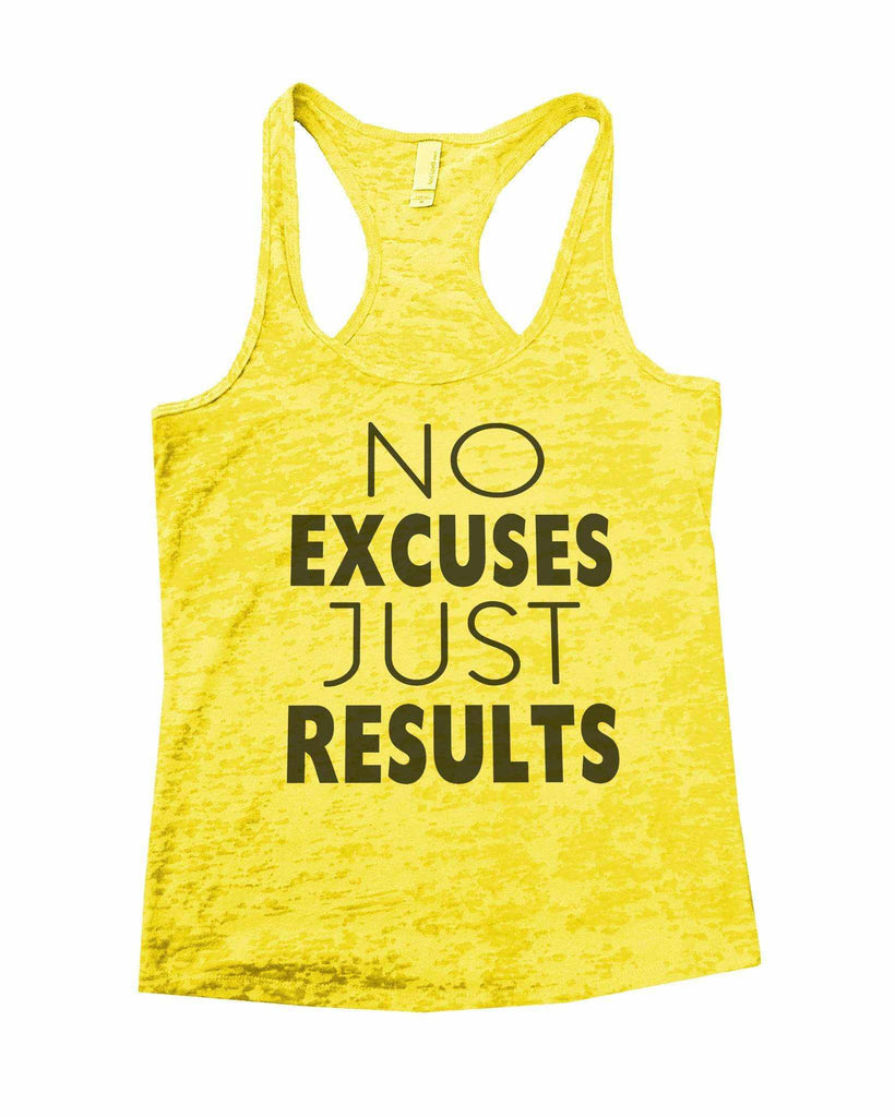 No Excuses Just Results Burnout Tank Top By Funny Threadz Funny Shirt Small / Yellow