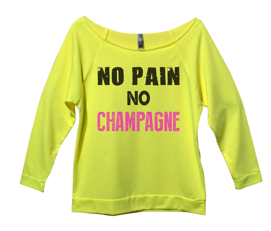 No Pain No Champagne Womens 3/4 Long Sleeve Vintage Raw Edge Shirt Funny Shirt Small / Neon Yellow