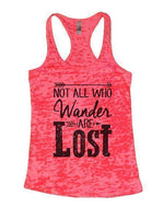 Not All Who Wander Are Lost Burnout Tank Top By Funny Threadz Funny Shirt Small / Shocking Pink