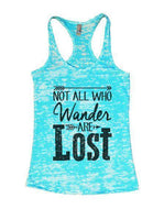 Not All Who Wander Are Lost Burnout Tank Top By Funny Threadz Funny Shirt Small / Tahiti Blue