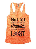 Not All Who Wander Are Lost Burnout Tank Top By Funny Threadz Funny Shirt Small / Neon Orange