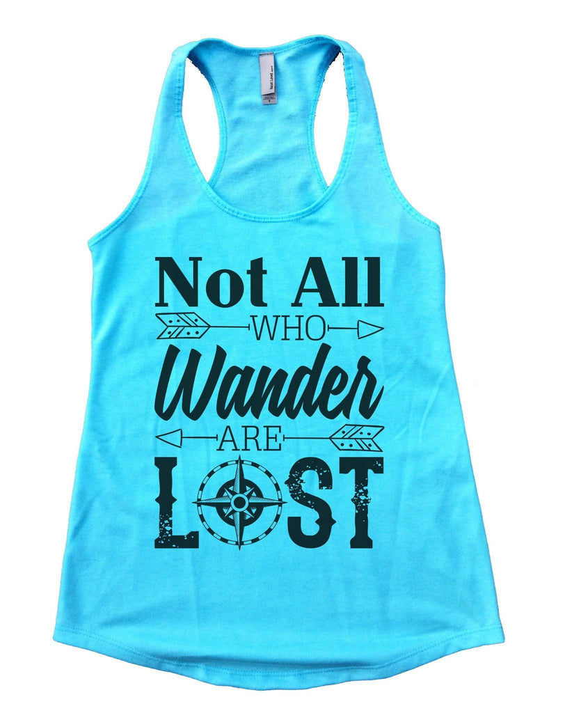Not all who wander are lost Womens Workout Tank Top Funny Shirt Small / Cancun Blue