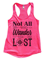 Not all who wander are lost Womens Workout Tank Top Funny Shirt Small / Hot Pink