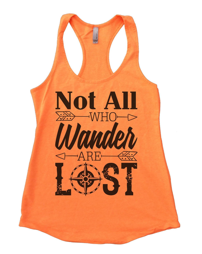 Not all who wander are lost Womens Workout Tank Top Funny Shirt Small / Neon Orange
