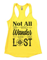 Not all who wander are lost Womens Workout Tank Top Funny Shirt Small / Yellow