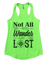 Not all who wander are lost Womens Workout Tank Top Funny Shirt Small / Neon Green